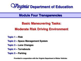 Basic Maneuvering Tasks: Moderate Risk Driving Environment Topic 1 --  Risk  Topic 2 --  Space Management System Topic
