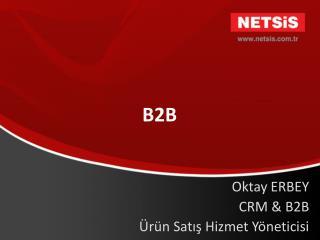 Oktay ERBEY CRM & B2B  Ürün Satış Hizmet Yöneticisi