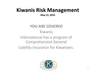 Kiwanis Risk Management May 15,  2014