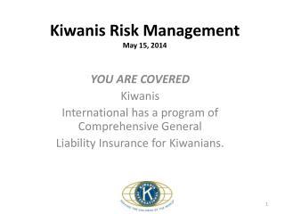 Kiwanis Risk Management May 15,  2014