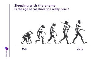 Sleeping with the enemy Is the age of collaboration really here ?