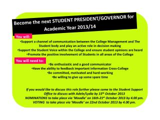 Become the next STUDENT PRESIDENT/GOVERNOR for                          Academic Year 2013/14