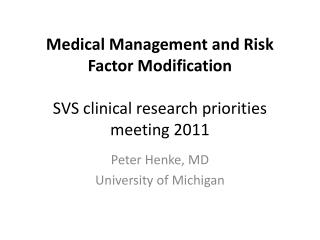 Medical Management and Risk  Factor Modification SVS clinical research priorities meeting 2011
