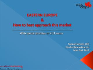 EASTERN EUROPE  &  How to best approach this market