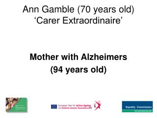 Ann Gamble (70 years old)  'Carer Extraordinaire'