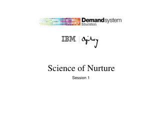 Science of Nurture