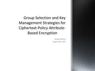 Group Selection and Key Management Strategies for Ciphertext-Policy Attribute-Based Encryption