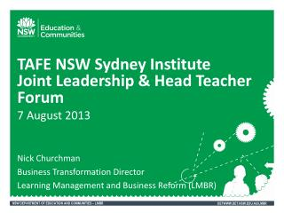TAFE NSW Sydney Institute Joint Leadership & Head Teacher Forum 7 August 2013