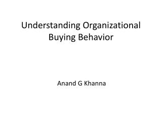 Understanding Organizational Buying Behavior
