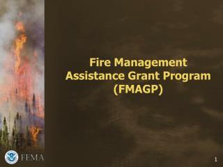 Fire Management Assistance Grant Program (FMAGP)