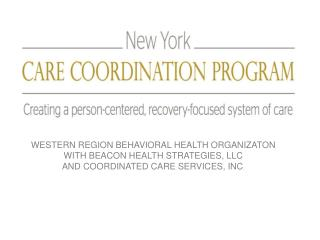 WESTERN REGION BEHAVIORAL HEALTH ORGANIZATON WITH BEACON HEALTH STRATEGIES, LLC  AND COORDINATED CARE SERVICES, INC .