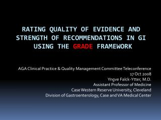 Rating quality of evidence and Strength of recommendations in GI  using the  GRADE  Framework