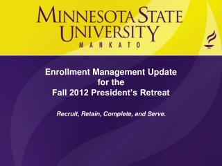Enrollment Management Update for the  Fall 2012 President's Retreat
