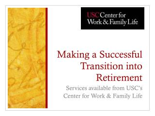 Making a Successful Transition into Retirement