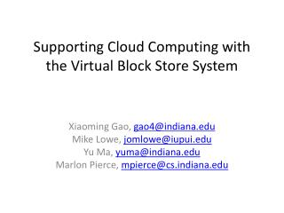Supporting Cloud Computing with the Virtual Block Store System
