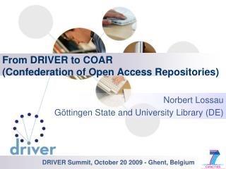 From DRIVER  to  COAR ( Confederation of  Open Access  Repositories )