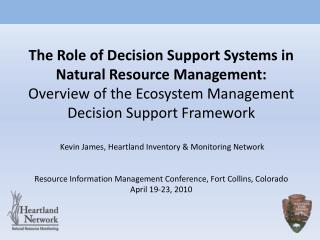 Decision support system characteristics Ecosystem Management Decision Support (EMDS) components Unified planning proces