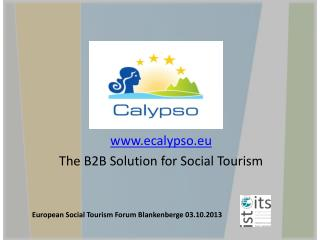 www.ecalypso.eu The B2B Solution for Social  Tourism