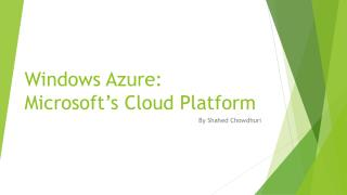 Windows Azure: Microsoft�s Cloud Platform