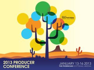 Welcome to the 18th Annual Producer Conference