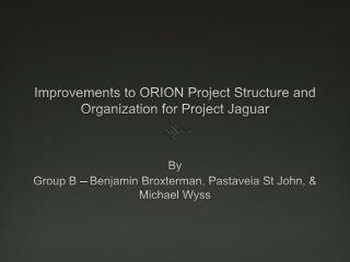 Improvements to ORION Project Structure and Organization for Project Jaguar