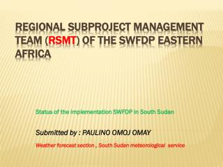 Regional Subproject Management Team ( RSMT )  of  the SWFDP  Eastern  Africa