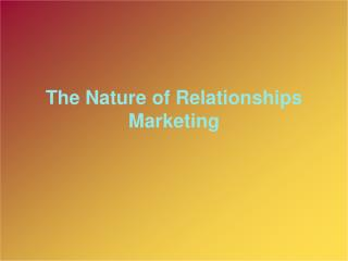 The Nature of Relationships Marketing