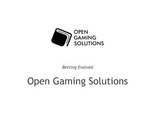 Betting Evolved Open Gaming Solutions