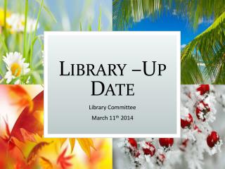 Library –Up Date