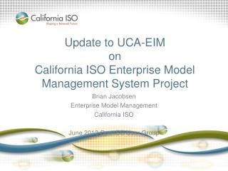 Update to UCA-EIM on California ISO Enterprise Model Management System Project