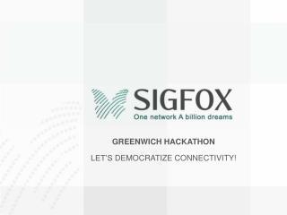 Greenwich  Hackathon Let's Democratize connectivity !