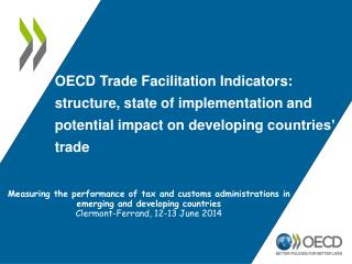 OECD Trade Facilitation Indicators: structure, state of implementation and  p otential impact on developing  c ountries