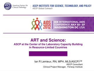 ART and Science: ASCP at the Center of the Laboratory Capacity Building in Resource-Limited Countries