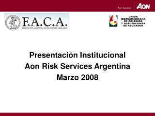 presentaci n institucional  aon risk services argentina marzo 2008