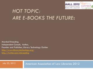 Hot Topic: Are E-Books the Future :