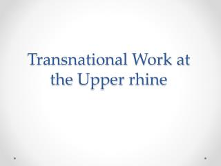 Transnational Work at  the Upper rhine