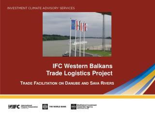 IFC Western Balkans  Trade Logistics Project