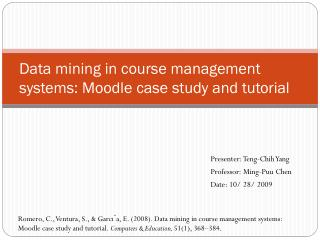 Data mining in course management systems: Moodle case study and tutorial