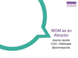 WOM as an Attractor
