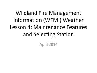 Wildland  Fire Management Information (WFMI) Weather Lesson  4: Maintenance Features and Selecting Station