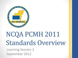 NCQA PCMH 2011 Standards Overview