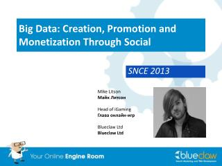 Big Data: Creation, Promotion and Monetization Through Social