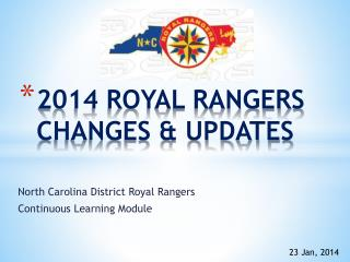 2014 ROYAL RANGERS CHANGES & UPDATES