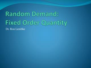 Random Demand: Fixed Order Quantity