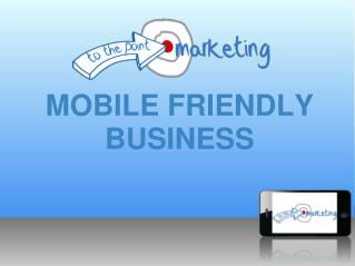MOBILE FRIENDLY BUSINESS