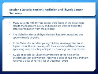Session 1 (tutorial session): Radiation and Thyroid Cancer Summary