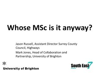 Whose MSc is it anyway?