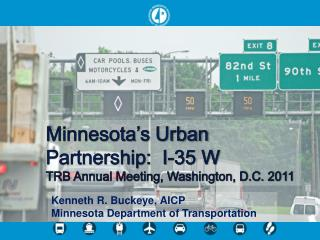 Minnesota's Urban Partnership:  I-35 W TRB Annual Meeting, Washington, D.C. 2011