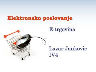 E- trgovina Lazar  Jankovic  IV4