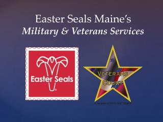 Easter Seals Maine's Military & Veterans Services